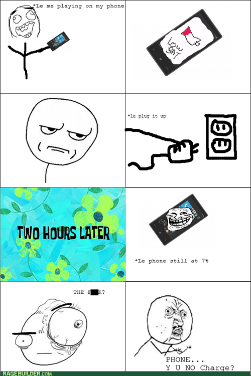 Y U NO phones charging batteries - 7892540160