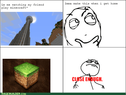 Close Enough,minecraft,video games