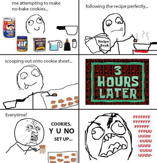 cookies,baking,FAIL,Y U NO
