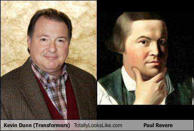 Kevin Dunn (Transformers) Totally Looks Like Paul Revere
