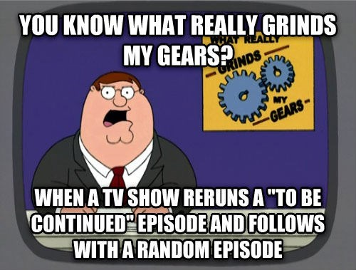 Memes TV you know what really grinds my gears - 7898045696