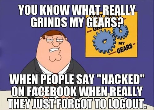 facebook Memes hackers you know what grind my gears lol im gay - 7899501312