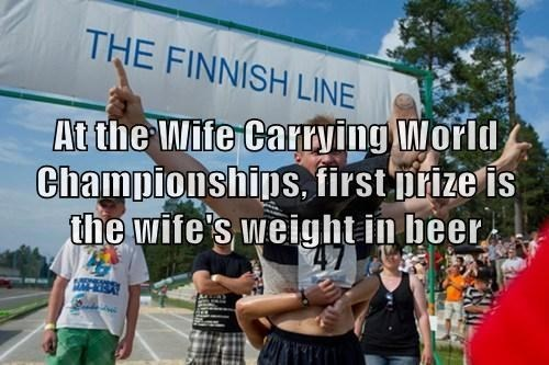 beer,contest,funny,prize,wife carrying,after 12,g rated