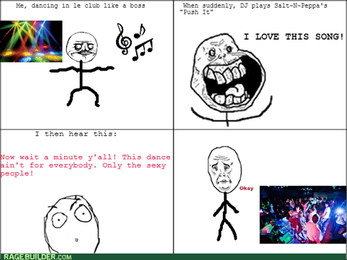 dancing,forever alone,me gusta,Okay,push it