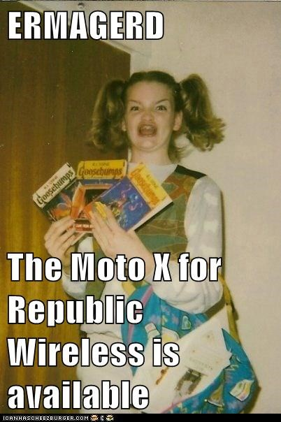 ERMAGERD  The Moto X for Republic Wireless is available