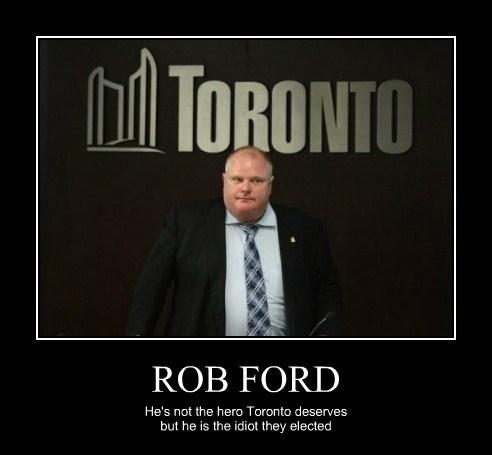 election idiots toronto rob ford - 7902629120