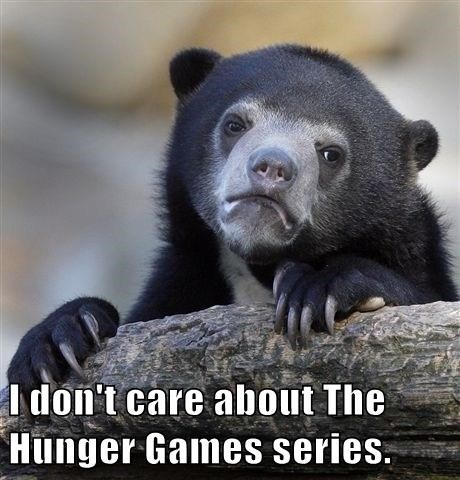 I don't care about The Hunger Games series.