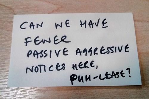 passive-aggressiveness - 7908510208