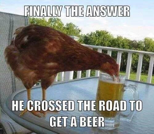 beer funny why did the chicken cross the road? - 7908585984