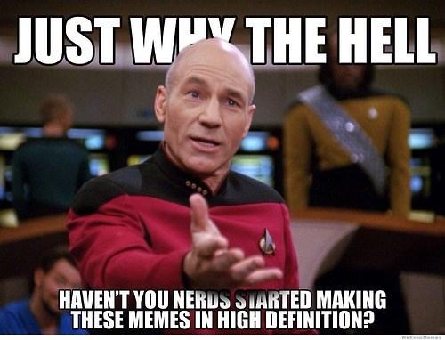 hi def jean-luc picard meme - 7910197248