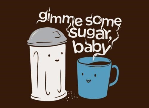 coffee puns sugar - 7910556672