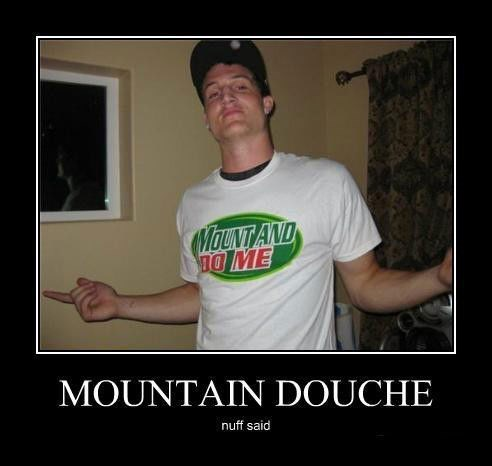 douche funny mountain dew wtf - 7916270848