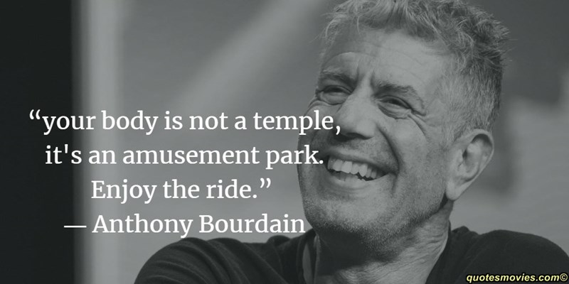 quotes Anthony Bourdain legend chef rip - 7917573