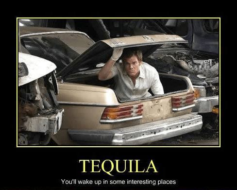Dexter funny tequila after 12 - 7919413248