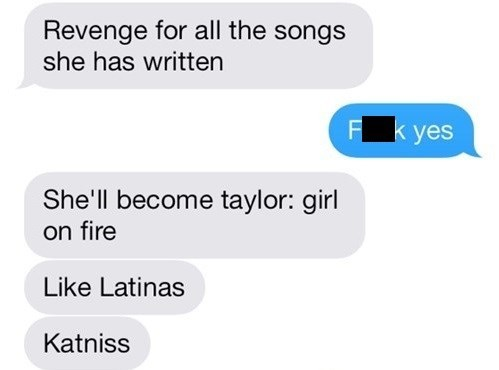 taylor swift,autocorrect,katniss,girl on fire,text