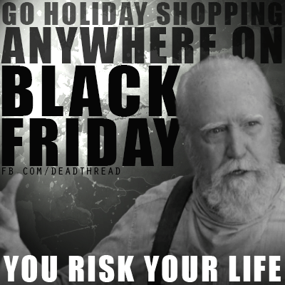 black friday,hershel greene,The Walking Dead,you risk your life