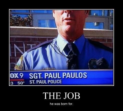 wtf names Paul funny police - 7921739008