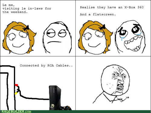 in laws,xbox,Y U NO,rca cables