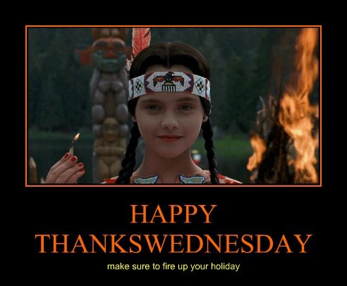 HAPPY THANKSWEDNESDAY make sure to fire up your holiday