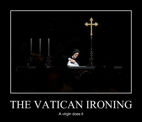 THE VATICAN IRONING A virgin does it