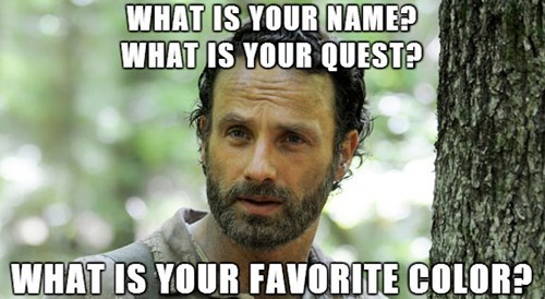 Rick Grimes,monty python and the holy grail,three questions