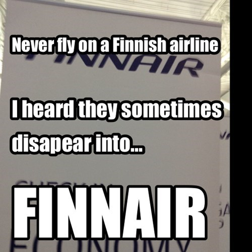 Never fly on a Finnish airline