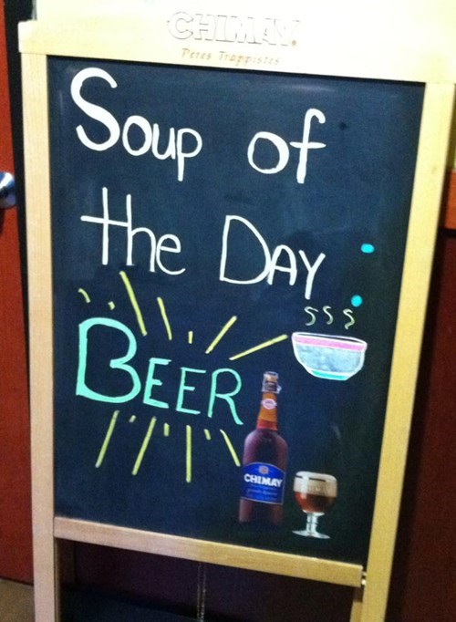 beer,soup of the day,restaurant signs