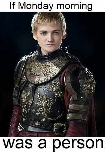 Game of Thrones,joffrey baratheon,mondays