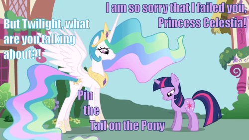 failure,princess celestia,twilight sparkle,pin the tail on the pony