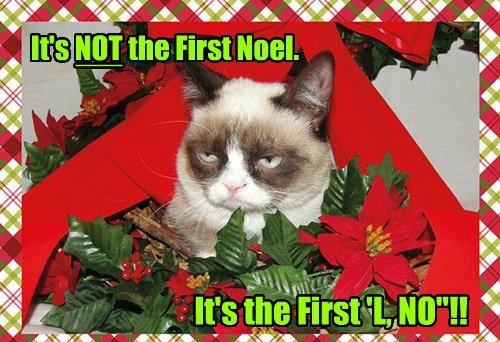 "It's NOT the First Noel. ___ It's the First 'L, NO""!!"