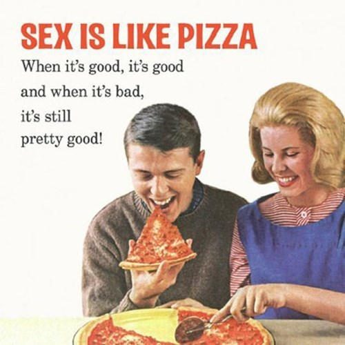 sexy times funny wisdom pizza true facts - 7935242240