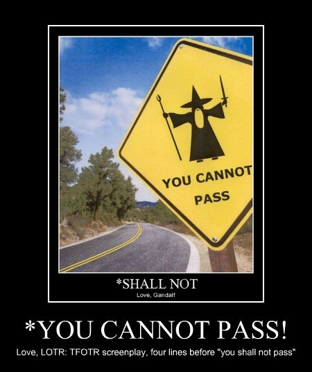 funny meme of a road sign about not passing made into a lotr thing