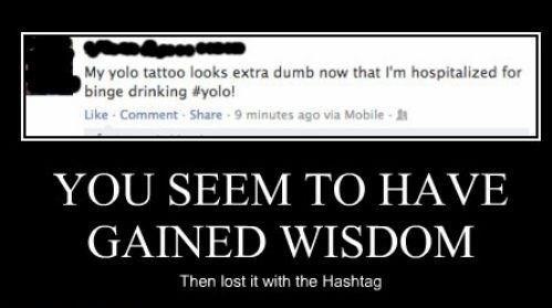 funny hash tag idiots wisdom wtf - 7936450560