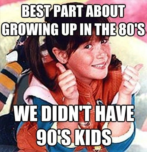We Get It, You're a 90s Kid, You Can Shut Up About it Now