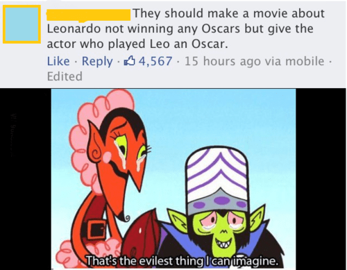 leonardo dicaprio oscars mojo jojo that's the evilest thing i can imagine - 7937820160