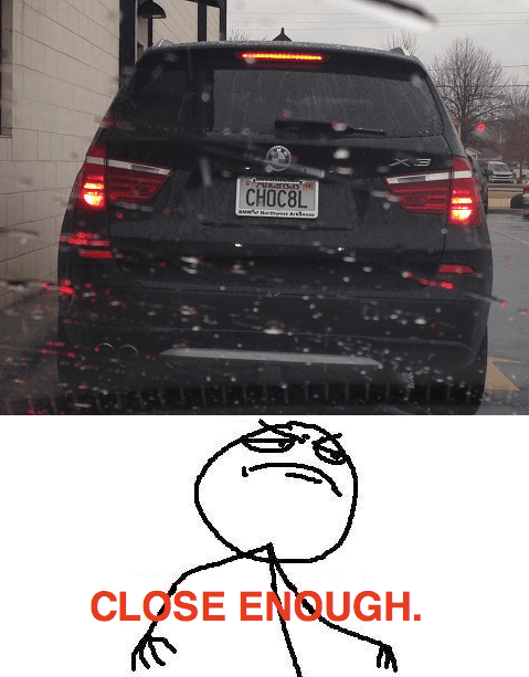 Close Enough chocolate vanity plates - 7939625472