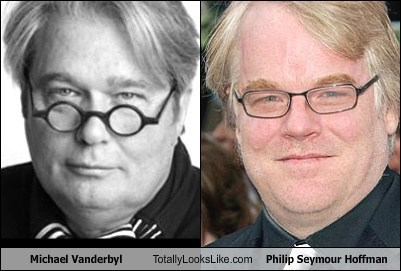 totally looks like,philip seymour hoffman,michael vanderbyl