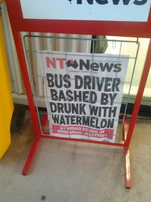 drunk,headline,newspaper,Probably bad News,watermelon