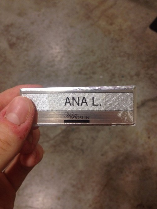 name tags,ana l,monday thru friday