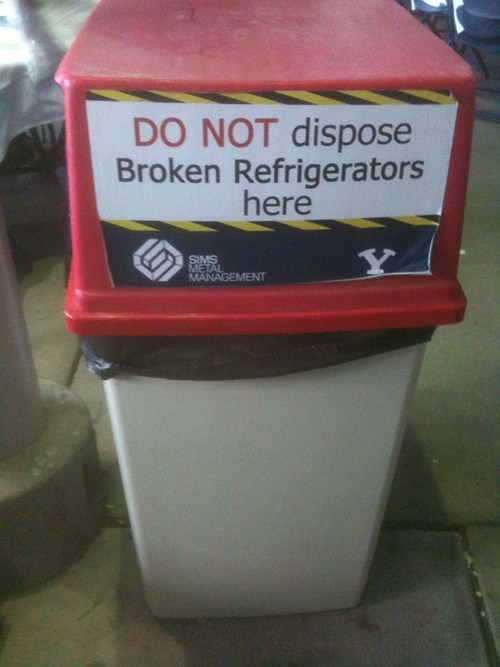 refrigerators,signs,garbage can,there I fixed it