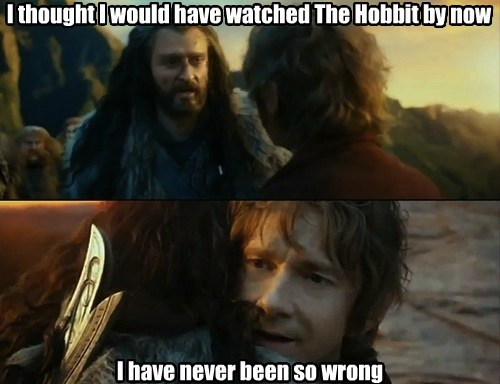 Memes,The Hobbit,I have never been so wrong