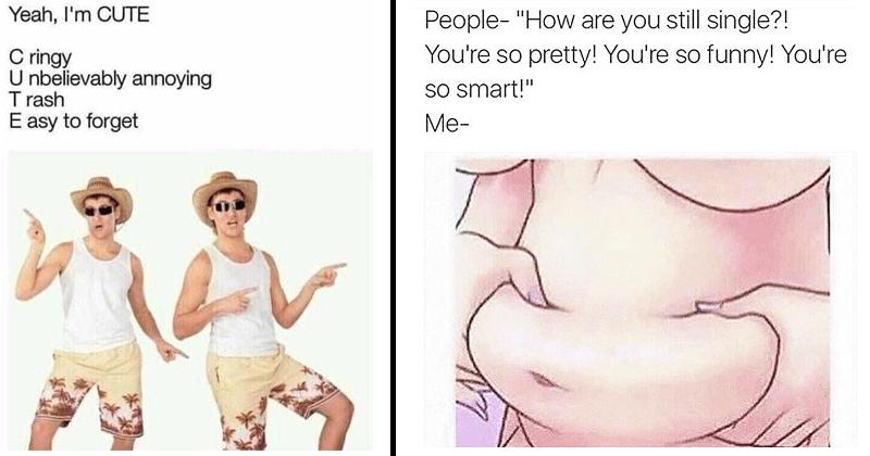 Funny memes, depressing memes, self-deprecating memes.