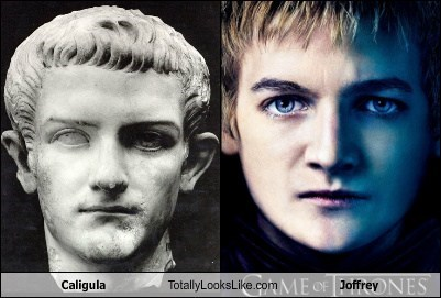 joffrey,totally looks like,caligula