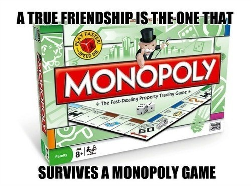 board games,friends,monopoly