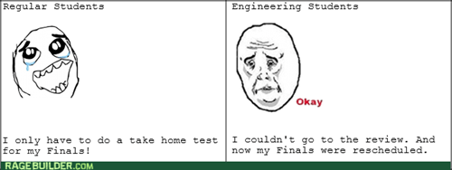 engineers,finals,Okay,college