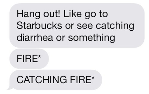 autocorrect catching fire text - 7948497408