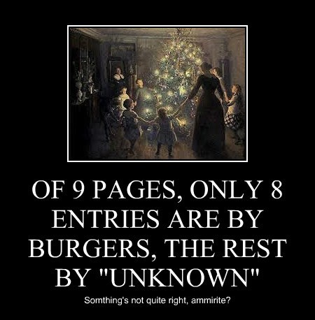 "OF 9 PAGES, ONLY 8 ENTRIES ARE BY BURGERS, THE REST BY ""UNKNOWN"" Somthing's not quite right, ammirite?"