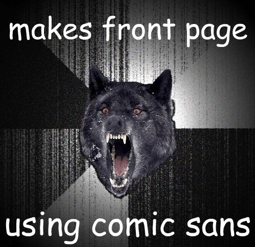 comic sans Insanity Wolf Memes - 7948772864