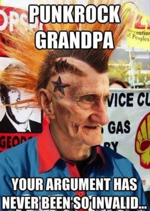 punk rock your argument is invalid grandpas - 7950499328