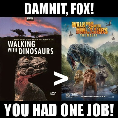 bbc,fox,you had one job,Walking With Dinosaurs